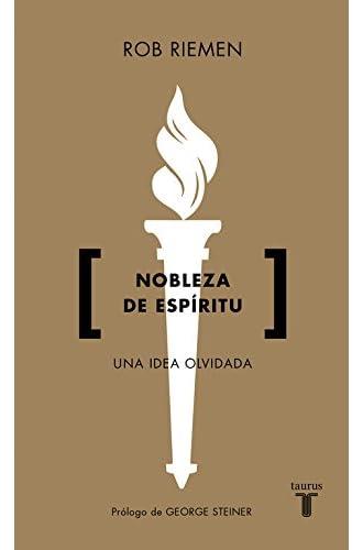 Nobleza de espíritu: Una idea olvidada