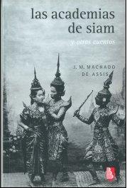 Las academias de siam y otros cuentos par  Joaquim Machado de Assis