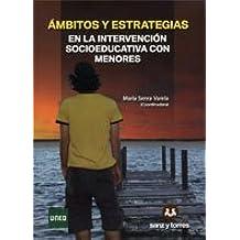 ÁMBITOS Y ESTRATEGIAS EN LA INTERVENCIÓN SOCIOEDUCATIVA CON MENORES