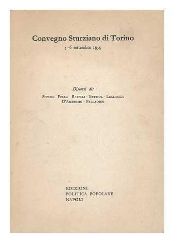 Convegno Sturziano Di Torino, 5-6 Settembre 1959 /discorsi Di Scelba ... Et Al. !