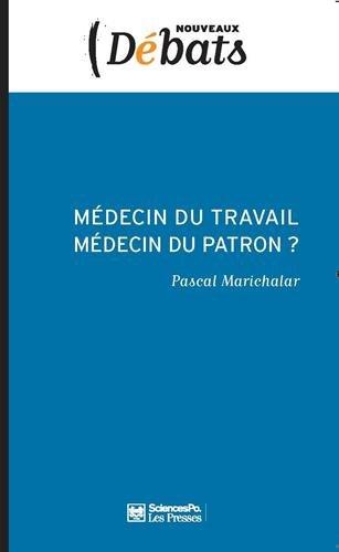 Médecin du travail, médecin du patron par Pascal Marichalar