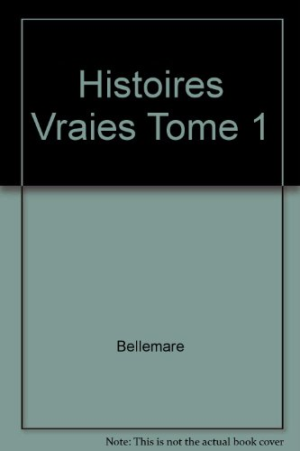 Histoires Vraies Tome 1