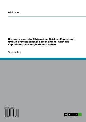 Die prothestantische Ethik und der Geist des Kapitalismus und Die protestantischen Sekten und der Geist des Kapitalismus: Ein Vergleich Max Webers (German Edition)