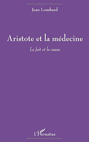 Aristote et la médecine : Le fait et la cause