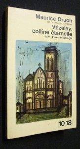 Vézelay, colline éternelle. suivi d'une anthologie. par  Druon Maurice . (Cartonné)