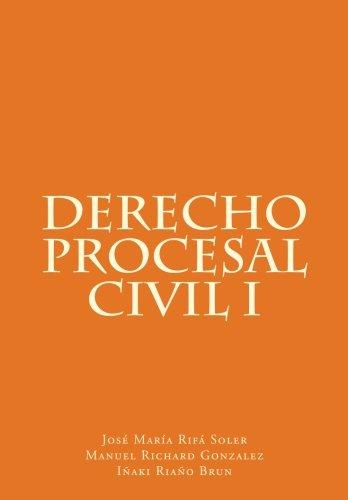 Derecho Procesal Civil I: Volume 1 (Coleccion de Derecho Procesal) por Manuel Richard Gonzalez