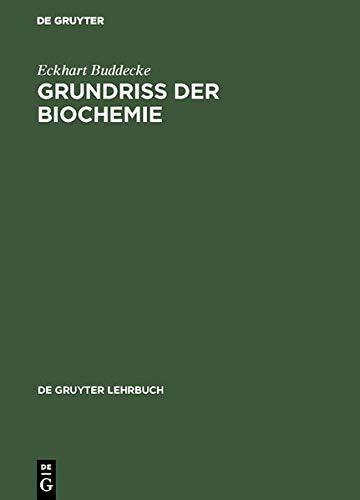 Grundriss der Biochemie: Für Studierende der Medizin, Zahnmedizin und Naturwissenschaften (De Gruyter Lehrbuch)