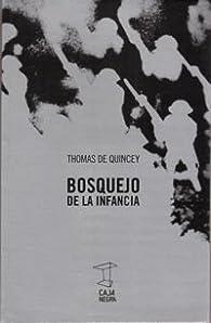 Bosquejo de la infancia par Thomas de Quincey