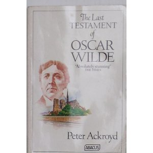 The Last Testament Of Oscar Wilde (Abacus Books)