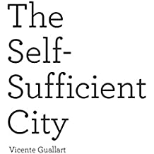 The Self-Sufficient City: Internet has changed our lives but it hasn't changed our cities, yet.