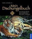 Mein Dschungelbuch: Begegnungen mit Indiens wilden Tieren