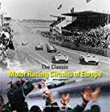 The Classic Motor-racing Circuits of Europe