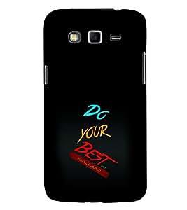 EPICCASE Do Your Best Mobile Back Case Cover For Samsung Galaxy Grand 2 (Designer Case)