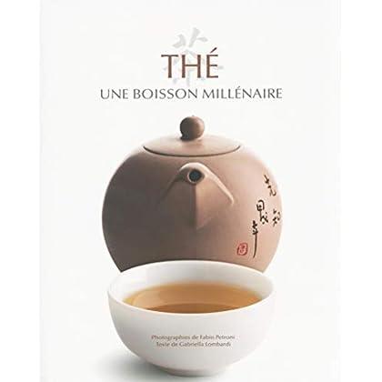 Thé - Une boisson millénaire