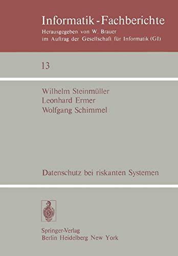 Datenschutz bei riskanten Systemen: Eine Konzeption entwickelt am Beispiel eines medizinischen Informationssystems (Informatik-Fachberichte, Band 13)