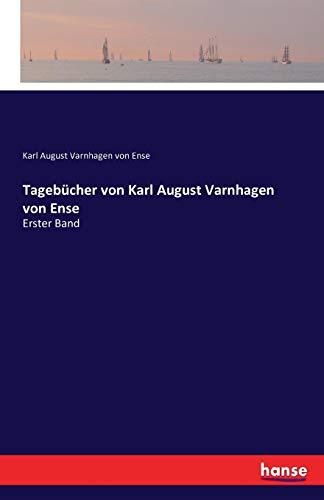 Tagebücher von Karl August Varnhagen von Ense: Erster Band