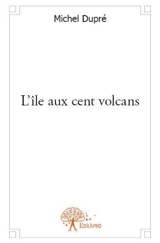 L'Ile aux Cent Volcans