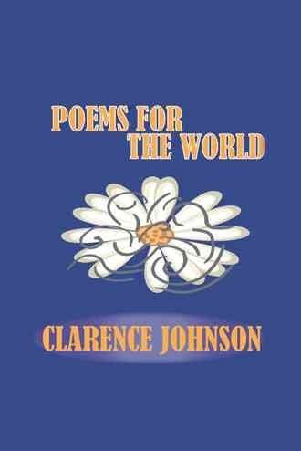 [(Poems for the World)] [By (author) Clarence Johnson] published on (May, 2013)