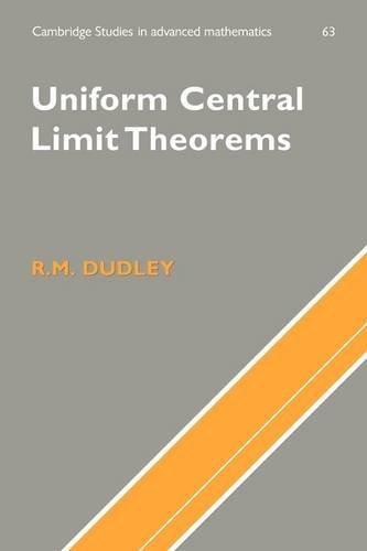 Uniform Central Limit Theorems (Cambridge Studies in Advanced Mathematics) by R. M. Dudley (2008-02-04)