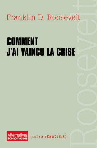 Comment j'ai vaincu la crise par Franklin Roosevelt, Christian Chavagneux