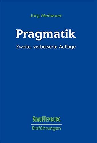 Pragmatik: Eine Einführung (Stauffenburg Einführungen, Band 12)