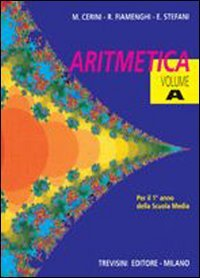 Aritmetica. Vol. A-B. Per la Scuola media