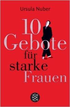 10 Gebote für starke Frauen (Allgemeines Sachbuch) ( 17. Februar 2004 )