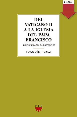 Del Vaticano II a la Iglesia del Papa Francisco (eBook-ePub) (GS nº 102) por Joaquín Perea González