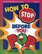 How to Stop Before You Pop : A Six Lesson Anger-Management Program by Kathie Guild (2007-08-02)
