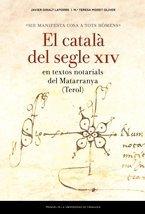 Sie manifesta cosa a tots homèns. El català del segle XIV en textos notarials de (Estudios) por Javier Giralt Latorre