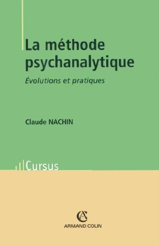 La méthode psychanalytique: Évolutions et pratiques