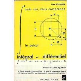 Mais oui, vous comprenez le calcul intégral et différentiel