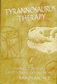 Tyrannosaurus Therapy: How to Avoid Emotional Extinction by Dean, Ray, Dean, Ray, M.D. (1998) Gebundene Ausgabe