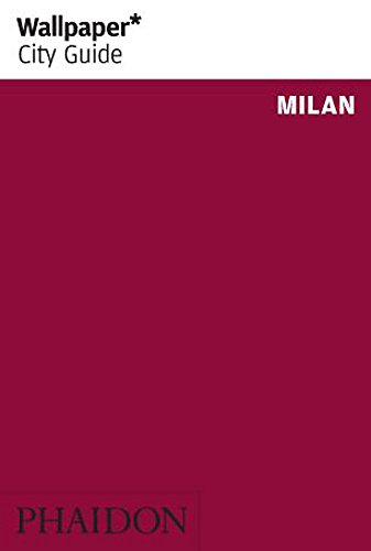 Milan. Ediz. illustrata (Wallpaper. City Guide) por Wallpaper*