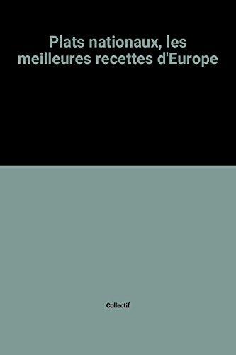 Plats nationaux, les meilleures recettes d'Europe