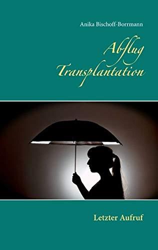 Abflug Transplantation: Letzter Aufruf