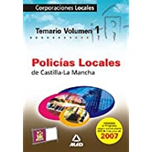 Policias locales de castilla la mancha. Temario volumen i