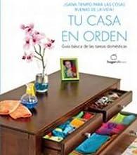 Tu casa en orden: Guía básica de las tareas domésticas par  Cynthia Townley Ewer