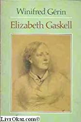 Elizabeth Gaskell: A Biography (Oxford Paperbacks)