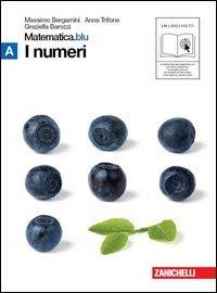 Matematica.blu 2.0. Vol. A.Blu: I numeri. Per le Scuole superiori. Con espansione online
