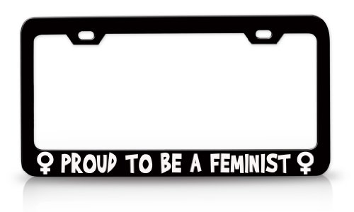 Proud TO BE a Girl Power feministas S. acero placa de licencia de metal marco negro