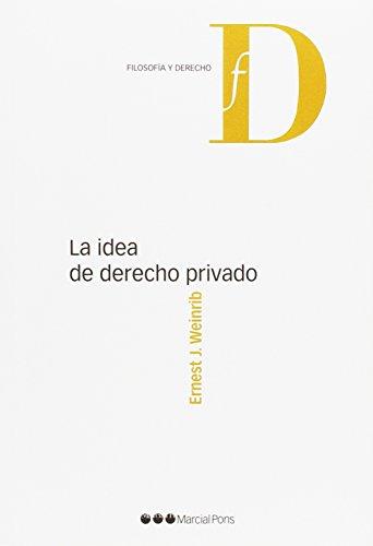 La idea de derecho privado (Filosofía y derecho) por Ernest J. Weinrib