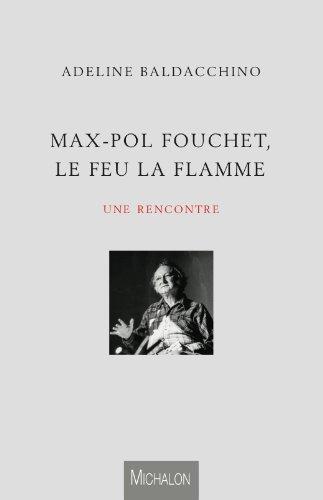 Max-Pol Fouchet, le feu la flamme