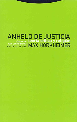 Anhelo de justicia: Teoría crítica y religión (Estructuras y Procesos. Religión)