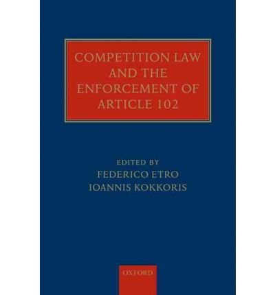 competition-law-and-the-enforcement-of-article-102-author-federico-etro-feb-2011