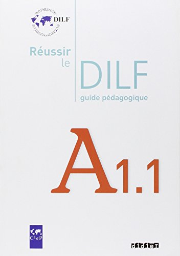 Russir le DILF A1.1 : Guide pdagogique