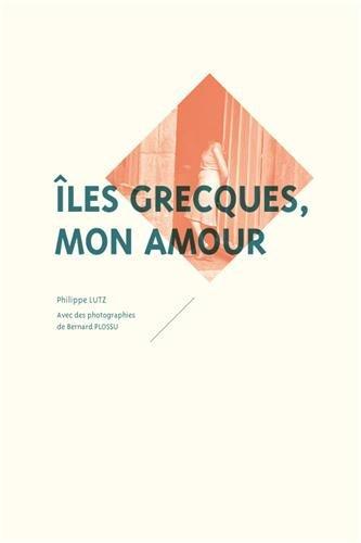 Iles grecques, mon amour par Philippe Lutz