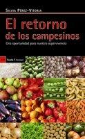 Descargar Libro El retorno de los campesinos: Una oportunidad para nuestra supervivencia (Antrazyt) de Silvia Pérez-Vitoria