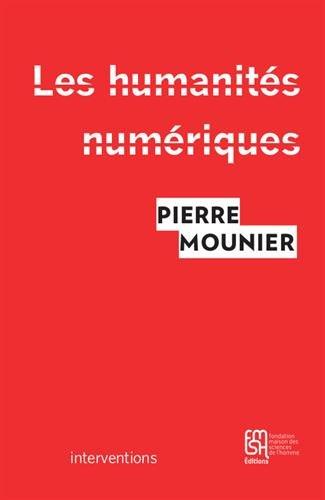 Les Humanits numriques : Une histoire critique