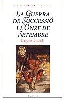 Descargar Libro La guerra de Successió i l'Onze de Setembre (Historia de Catalunya) de Joaquim Albareda Salvadó